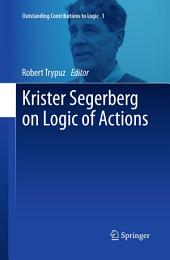 Krister Segerberg on Logic of Actions