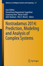 Nostradamus 2014: Prediction, Modeling and Analysis of Complex Systems