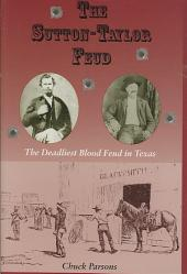 The Sutton-Taylor Feud: The Deadliest Blood Feud in Texas