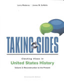 Taking Sides Clashing Views In United States History Volume 2 Reconstruction To The Present