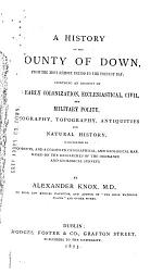 A History of the County of Down, from the Most Remote Period to the Present Day