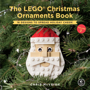The LEGO Christmas Ornaments Book  Volume 2