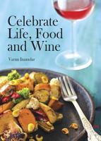 Celebrate Life  Food and Wine PDF