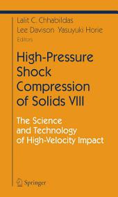 High-Pressure Shock Compression of Solids VIII: The Science and Technology of High-Velocity Impact
