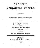 Prosaische Werke: in dreißig Bänden, mit ein und dreißig Stahlstichen. ¬Der Ritter der Wahrheit ; Theil 1. 20