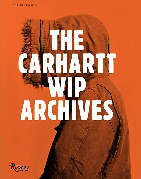 Download The Carhartt WIP Archives Book