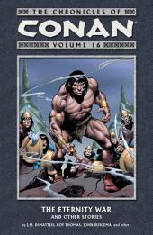 The Chronicles of Conan Volume 16: The Eternity War and Other Stories