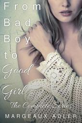 From Bad Boy to Good Girl: The Complete Series: (Gender Transformation Erotica Bundle)