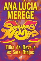 Samurais x Ninjas - Filha da Neve e os Sete Ninjas