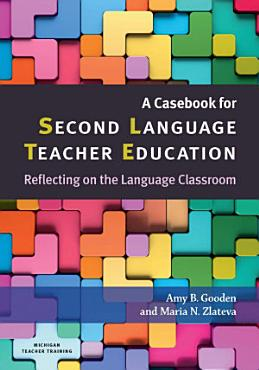A Casebook for Second Language Teacher Education PDF