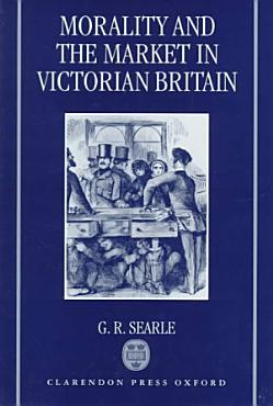 Morality and the Market in Victorian Britain PDF