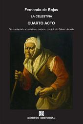 La Celestina. Cuarto acto (texto adaptado al castellano moderno por Antonio Gálvez Alcaide)