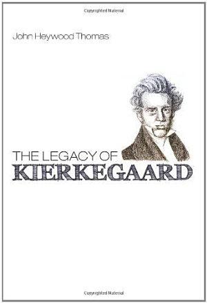 The Legacy of Kierkegaard PDF