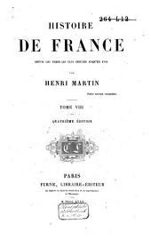 Histoire de France, depuis les temps les plus reculés jusqu'en 1789: Volume8