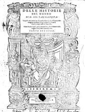 Delle historie del mondo: lequali con tutta quella partticolarità, che bisogna, contengono quanto dal principio del mondo fino a tempi nostri e successo, Volume 2