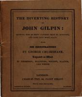 The diverting history of John Gilpin [by W. Cowper] with illustr. by G. Cruickshank