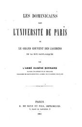 Les dominicains dans l'Université de Paris; ou, Le grand couvent des Jacobins de la rue Saint-Jacques