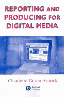 Reporting and Producing for Digital Media  Media and Technology Series  PDF