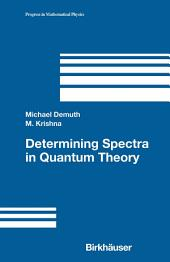 Determining Spectra in Quantum Theory