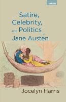 Satire  Celebrity  and Politics in Jane Austen PDF