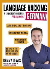 LANGUAGE HACKING GERMAN  Learn How to Speak German   Right Away  PDF