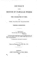 Effect of the misuse of familiar words on the character of men, and the fate of nations. From the Portfolio, No. 17, 1844