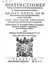 Distinctiones una cum suis fundamentis in primum et secundum sententiarum librum: Volume 1