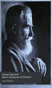 George Bernard Shaw: Harlequin Or Patriot?
