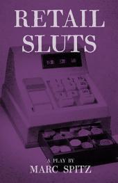 Retail Sluts