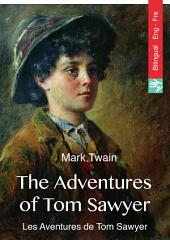 The Adventures of Tom Sawyer (English French bilingual Edition illustrated): Les aventures de Tom Sawyer (Anglais Français édition bilingue illustré)