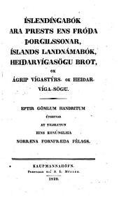 Íslendínga sögur: eptir gömlum handritum, Bindi 1