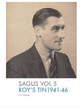 SAGUS Vol 5: Roy's Tin 1941-46