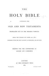 The Holy Bible, Containing the Old and New Testaments: Volume 1