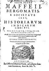 Ioan. Petri Maffeii historiarum Indicarum libri XVI