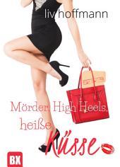 Mörder, High Heels, heiße Küsse: Romantischer Krimi