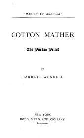 Cotton Mather, the Puritan Priest