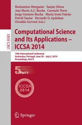 Computational Science and Its Applications - ICCSA 2014: 14th International Conference, Guimarães, Portugal, June 30 - July 3, 204, Proceedings, Part 5