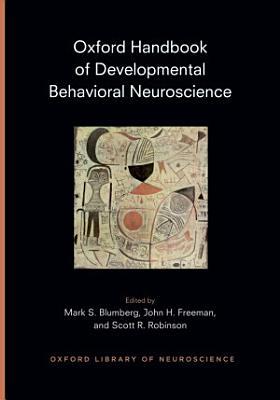 Oxford Handbook of Developmental Behavioral Neuroscience PDF
