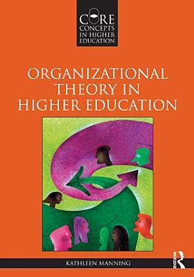 Organizational Theory in Higher Education PDF