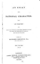 An Essay Upon National Character: Being an Inquiry Into Some of the Principal Causes which Contribute to Form and Modify the Characters of Nations in the State of Civilisation, Volume 2