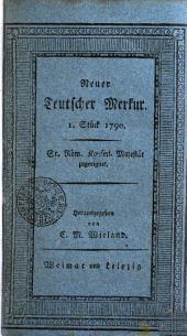 Der Neue Teutsche Merkur vom Jahr 1790: Erster Band