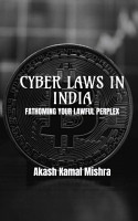 Cyber Laws in India   Fathoming Your Lawful Perplex PDF