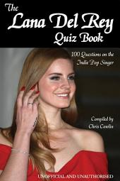 The Lana Del Rey Quiz Book
