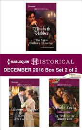 Harlequin Historical December 2016 - Box Set 2 of 2: The Saxon Outlaw's Revenge\Married for His Convenience\In Debt to the Enemy Lord
