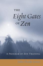 The Eight Gates of Zen: A Program of Zen Training