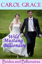 Wild Mustang Billionaire: Brides and Billionaires