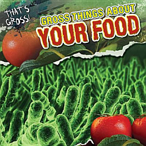 Gross Things About Your Food PDF