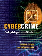 Cybercrime: The Psychology of Online Offenders