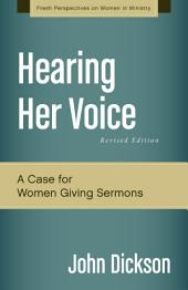 Hearing Her Voice, Revised Edition: A Case for Women Giving Sermons