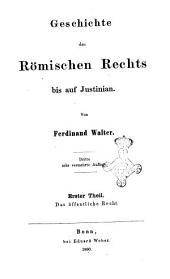Geschichte des Romischen Rechts bis auf Justinian von Ferdinand Walter: Das öffentliche Recht, Band 1